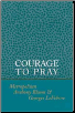 Book: Courage to Pray by Anthony Bloom