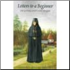 Book: Letters to a Beginner: On Giving One's Life to God, by Abbess Thaisia of Leushino