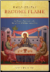 Book: When Hearts Become Flame, by Dcn. Stephen Muse