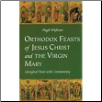 Book: Orthodox Feasts of Jesus Christ and the Virgin Mary, by Hugh Wybrew
