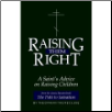 Book: Raising Them Right. A Saint's Advice on Raising Children, by Theophan the Recluse