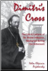 Book: Dimitri's Cross: The Life and Letters of St. Dimitri Klepinin, Martyred during the Holocaust