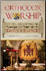 Book: Orthodox Worship: A Living Continuity with the Synagogue, the Temple, and the Early Church