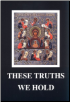 Book: These Truths We Hold
