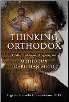 Book: Thinking Orthodox: Understanding and Acquiring the Orthodox Christian Mind