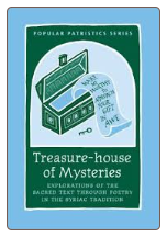 Book: Treasure-house of Mysteries: Explorations of the Sacred Text thought Poetry in the Syriac Tradition