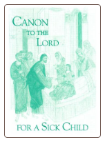 Book: Canon to the Lord for a Sick Child, by Elder Cleopa