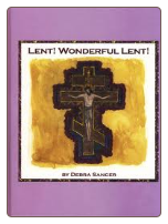Book: Lent! Wonderful Lent! by Debra Sancer