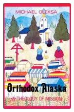 Book: Orthodox Alaska: A Theology of Mission, by Michael Oleksa