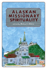 Book: Alaskan Missionary Spirituality, by Fr. Michael Oleksa