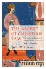Book: The Ascent of Christian Law: Patristic and Byzantine Formulations of a New Civilization