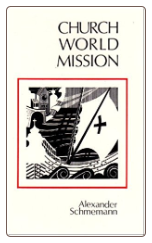 Book: Church, World, Mission, by Fr. Alexander Schmemann