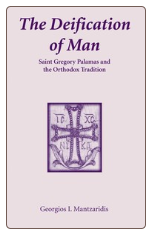 Book: The Deification of Man: Saint Gregory Palamas and the Orthodox Tradition
