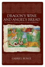 Book: Dragon's Wine and Angel's Bread: The Teaching of Evagrius Ponticus on Anger and Meekness