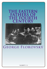 Book: The Eastern Fathers of the Fourth Century, by Georges Florovsky