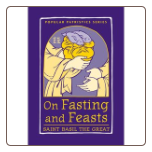 Book: On Fasting and Feasts, by St. Basil the Great