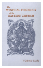 Book: The Mystical Theology of the Eastern Church, by Vladimir Lossky