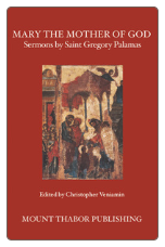 Book: Mary, the Mother of God: Sermons by St. Gregory Palamas