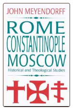 Book: Rome, Constantinople, Moscow: Historical and Theological Studies