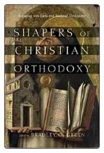 Book: Shapers of Christian Orthodoxy