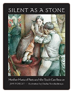 Children's Book: Silent as a Stone: Mother Maria of Paris and the Trash Can Rescue, by Jim Forest