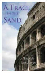 Young Adult Book: A Trace in the Sand: A Tale of the Early Martyrs