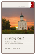 Book: Turning East: Contemporary Philosophers and the Ancient Christian Faith