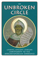 Book: An Unbroken Circle: Linking Ancient African Christianity to the African-American Experience