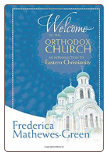 Book: Welcome to the Orthodox Church, by Frederica Mathewes-Green
