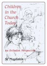 Book: Children in the Church Today: An Orthodox Perspective