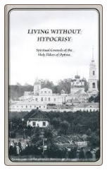 Book: Living Without Hypocrisy: Spiritual Counsels of the Holy Elders of Optina