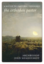 Book: The Orthodox Pastor: A Guide to Pastoral Theology