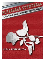 Book: Alexander Schmorell: Saint of the German Resistance