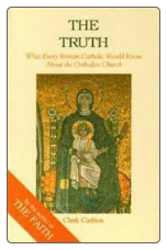 Book: The Truth: What Every Roman Catholic Should Know about the Orthodox Church